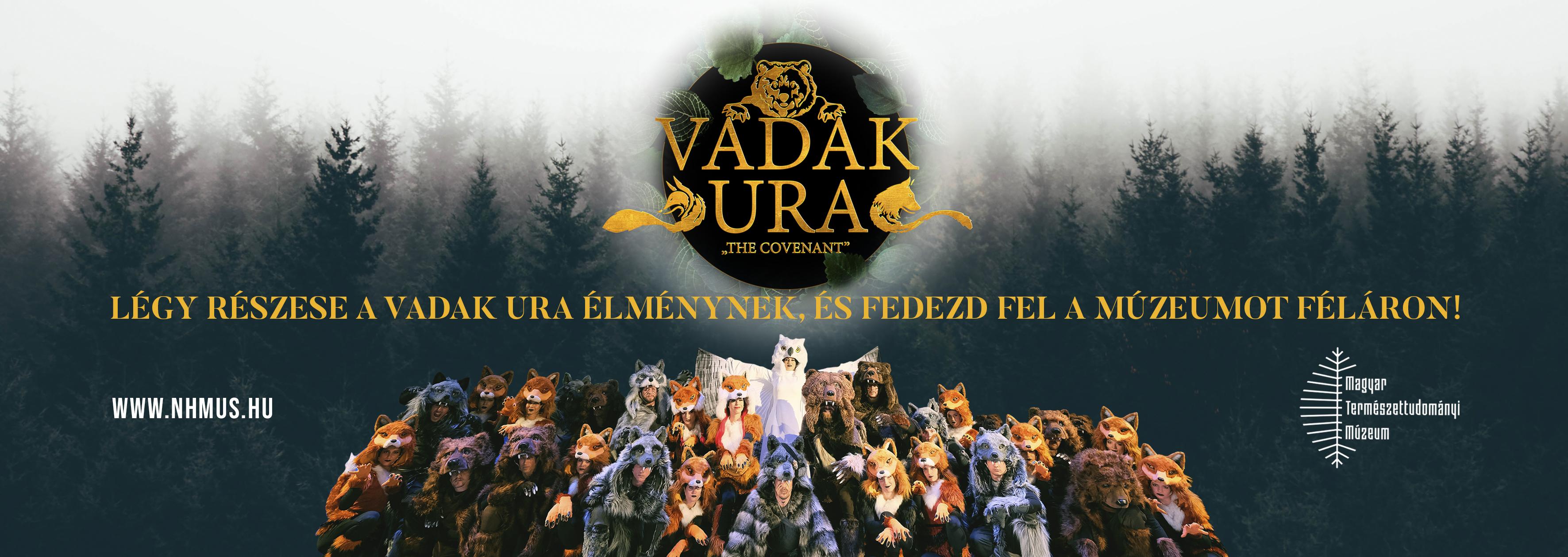 Vadak Ura musical - Fedezd fel a múzeumot féláron!